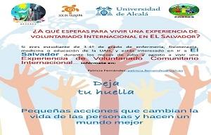 <p>Experiencia de voluntariado internacional en El Salvador durante los meses de julio y agosto, para estudiantes de 3&ordm; y 4&ordm; de Enfermer&iacute;a, Fisioterapia, Medicina o Educaci&oacute;n de la UAH.</p>  <p>Inf&oacute;rmate en: patricia.fernandez@uah.es</p>  <p>&nbsp;</p>