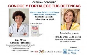 <div>CHARLA - COLOQUIO CONOCE Y FORTALECE TUS DEFENSAS</div>  <div>DRA. ÁFRICA GONZÁLEZ FERNÁNDEZ</div>  <div>PRESENTACIÓN A CARGO DE LA DRA. LOURDES LLEDÓ GARCÍA</div>  <div>15/10/2021 19:00 H. SALA DE GRADOS, PLANTA PRIMERA,<span style=font-size:12pt>FACULTAD DE DERECHO DE LA UNIVERSIDAD DE ALCALÁ</span></div>